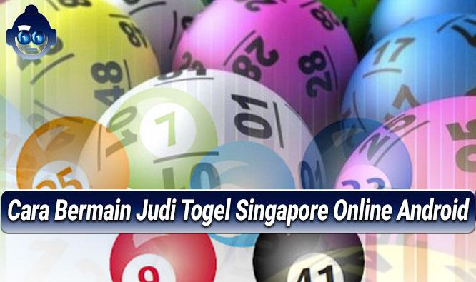 Judi Togel Singapore Online Android - Agen Togel Online